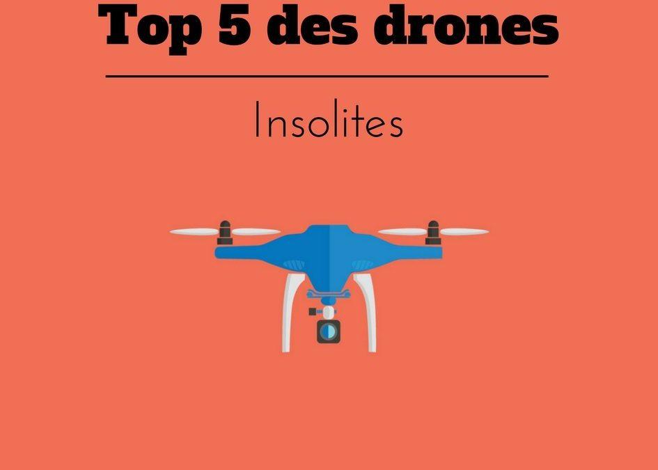Top 5 des drones insolites