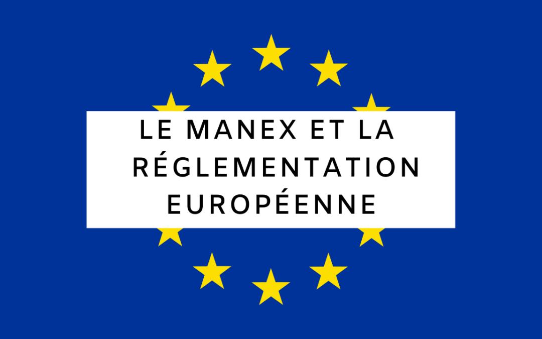 Adaptez votre MANEX à la nouvelle Réglementation Européenne