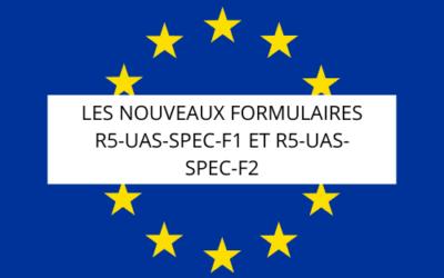 Les nouveaux formulaires R5-UAS-SPEC-F1 et R5-UAS-SPEC-F2